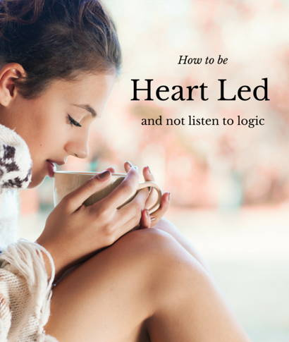 How To Be Heart Led