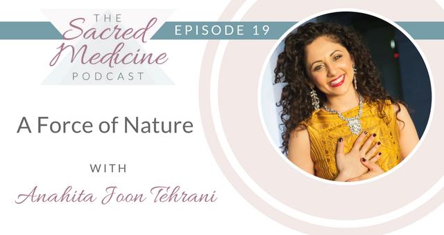 019: A Force of Nature with Anahita Joon Tehrani