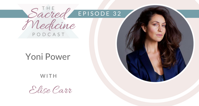 032: Yoni Power with Elise Carr